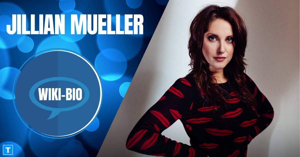 Jillian Mueller Biography