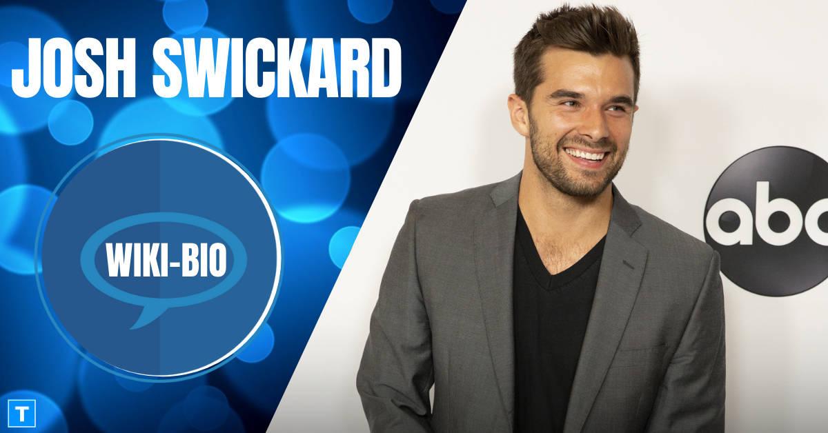 Josh Swickard Biography